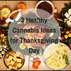 3 Healthy Cannabis Ideas for Thanksgiving